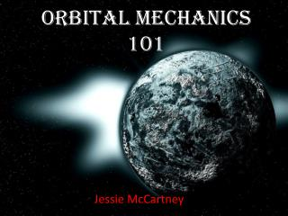 Orbital Mechanics 101
