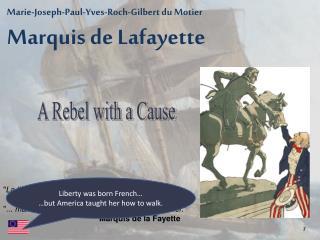 Marie-Joseph-Paul-Yves-Roch-Gilbert du Motier Marquis de Lafayette