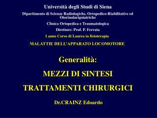I anno Corso di Laurea in fisioterapia MALATTIE DELL APPARATO LOCOMOTORE