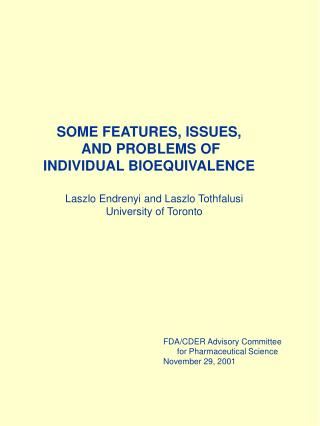 SOME FEATURES, ISSUES,  AND PROBLEMS OF INDIVIDUAL BIOEQUIVALENCE
