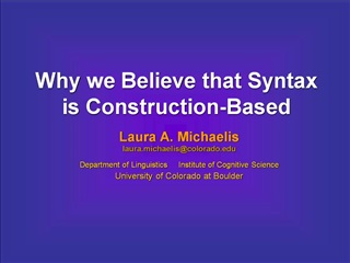 Laura A. Michaelis laura.michaeliscolorado  Department of Linguistics     Institute of Cognitive Science  University of