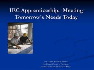 IEC Apprenticeship:  Meeting Tomorrows Needs Today