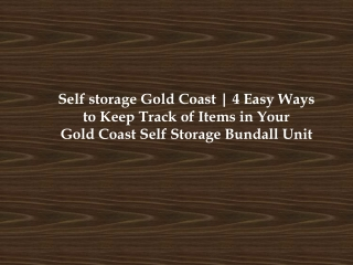 Self storage Gold Coast | 4 Easy Ways to Keep Track of Items