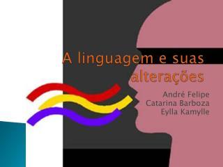 A linguagem e suas altera  es
