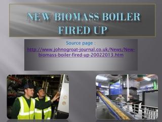 New biomass boiler fired up