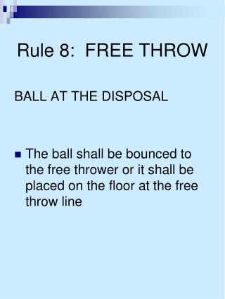 Rule 8:  FREE THROW