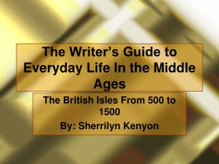The Writer s Guide to Everyday Life In the Middle Ages
