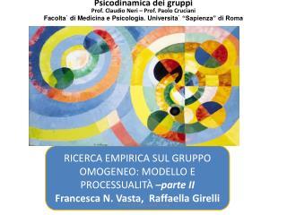 RICERCA EMPIRICA SUL GRUPPO OMOGENEO: MODELLO E PROCESSUALIT   parte II Francesca N. Vasta,  Raffaella Girelli