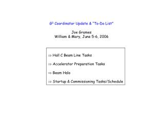 G0 Coordinator Update   To-Do List   Joe Grames William  Mary, June 5-6, 2006