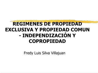 REGIMENES DE PROPIEDAD EXCLUSIVA Y PROPIEDAD COMUN - INDEPENDIZACI N Y COPROPIEDAD