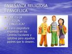 ENSE ANZA RELIGIOSA EVANG LICA