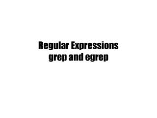 Regular Expressions grep and egrep