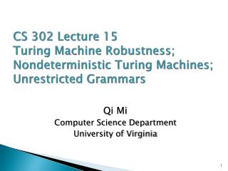 CS 302 Lecture 15 Turing Machine Robustness; Nondeterministic Turing Machines; Unrestricted Grammars