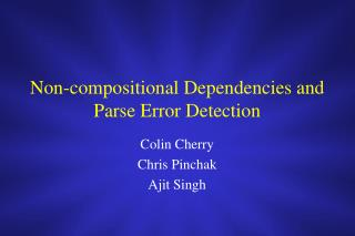 Non-compositional Dependencies and Parse Error Detection