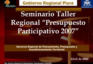 Seminario Taller Regional  Presupuesto Participativo 2007