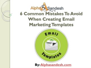 6 Mistakes To Avoid When Creating Email MarketingTemplates