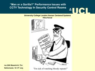 Man or a Gorilla  Performance Issues with  CCTV Technology In Security Control Rooms