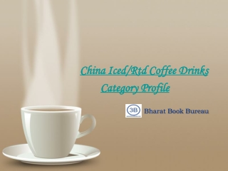 China Iced/Rtd Coffee Drinks Category Profile
