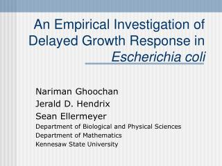 An Empirical Investigation of Delayed Growth Response in Escherichia coli