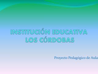 INSTITUCI N EDUCATIVA  LOS C RDOBAS