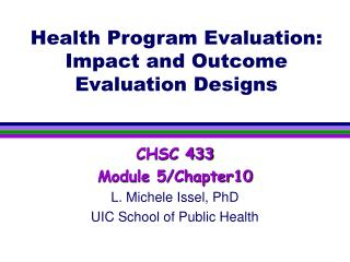 Health Program Evaluation: Impact and Outcome Evaluation Designs