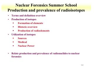 Nuclear Forensics Summer School Production and prevalence of radioisotopes