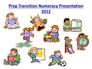 Prep Transition Numeracy Presentation 2012