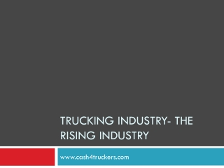 TRUCKING INDUSTRY- The Rising Industry.