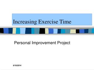 Increasing Exercise Time