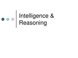 Intelligence  Reasoning