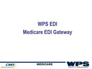 WPS EDI Medicare EDI Gateway
