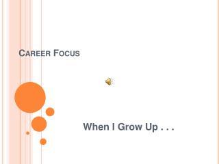 Career Focus