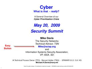 Mike Davis The Security Networks Technical Advisor, TSN Mikesciap and Information Systems Security Association,  VP, ISS
