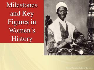 Milestones and Key Figures in Women s History