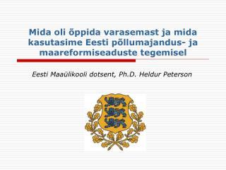 Mida oli  ppida varasemast ja mida kasutasime Eesti p llumajandus- ja maareformiseaduste tegemisel