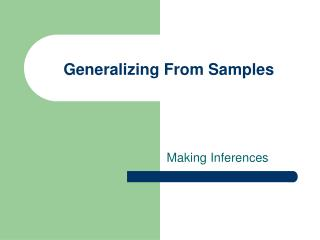 Generalizing From Samples