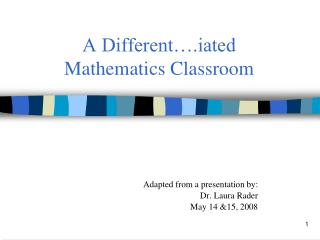 A Different .iated  Mathematics Classroom