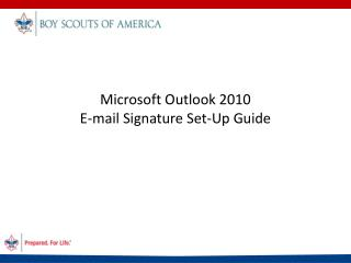 Microsoft Outlook 2010 E-mail Signature Set-Up Guide