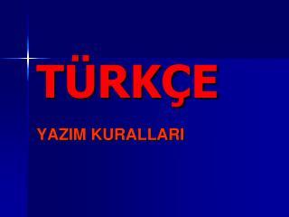 T RK E