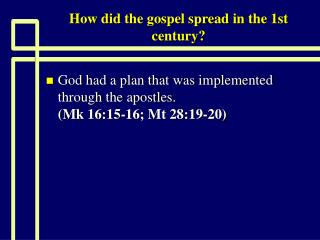 How did the gospel spread in the 1st century