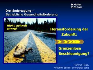 St. Gallen        25.03.2011                                                                       Dreil ndertagung    B