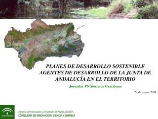 PLANES DE DESARROLLO SOSTENIBLE AGENTES DE DESARROLLO DE LA JUNTA DE ANDALUC A EN EL TERRITORIO  Jornadas  PN Sierra de