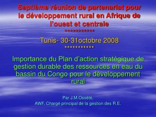 Septi me r union de partenariat pour le d veloppement rural en Afrique de l ouest et centrale  Tunis- 30-31octobre 2008