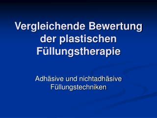 Vergleichende Bewertung der plastischen F llungstherapie