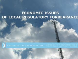 ECONOMIC ISSUES  OF LOCAL REGULATORY FORBEARANCE