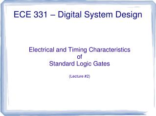 Electrical and Timing Characteristics of Standard Logic Gates  Lecture 2