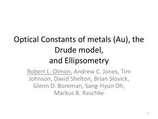 Optical Constants of metals Au, the Drude model,   and Ellipsometry