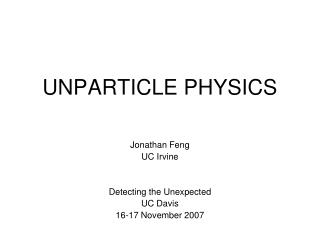 UNPARTICLE PHYSICS