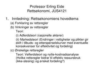 Professor Erling Eide   Retts konomi, JUS4121