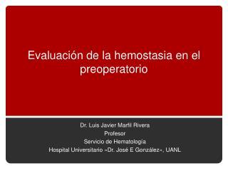 Evaluaci n de la hemostasia en el preoperatorio
